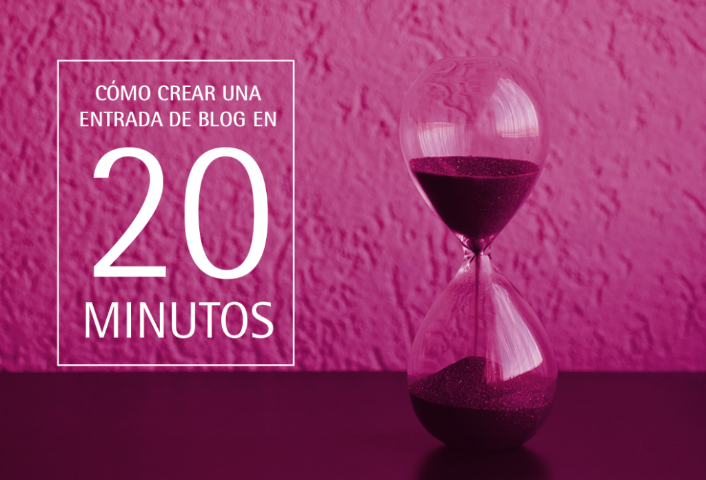 Publicar en un blog 20 minutos